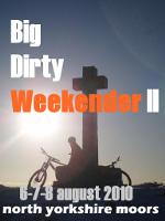 big Dirty Weekender II